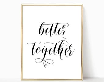 Better Together Digital Print Instant Art INSTANT DOWNLOAD Printable Wall Decor
