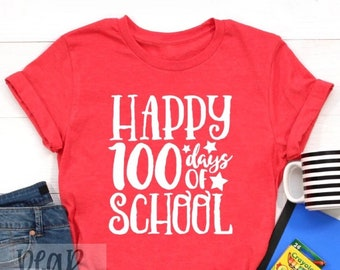 100 DAYS of SCHOOL Choose any shirt color Happy 100 Days of School short sleeve Next Level brand tee shirt