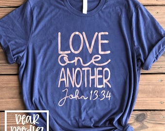 LOVE ONE ANOTHER Rose Gold Screen Print Ink Design Bella Canvas Short Sleeve Shirt Adult Size Shirt T-shirt Love Faith Christian