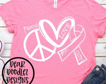 Peace Love CURE CANCER Awareness Breast Any Cancer Screen Print Ink Design Bella Canvas Short Sleeve Shirt Adult Size choose any shirt color