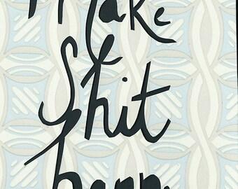 Custom handmade 'make sh*t happen' papercutting from designer wallpaper
