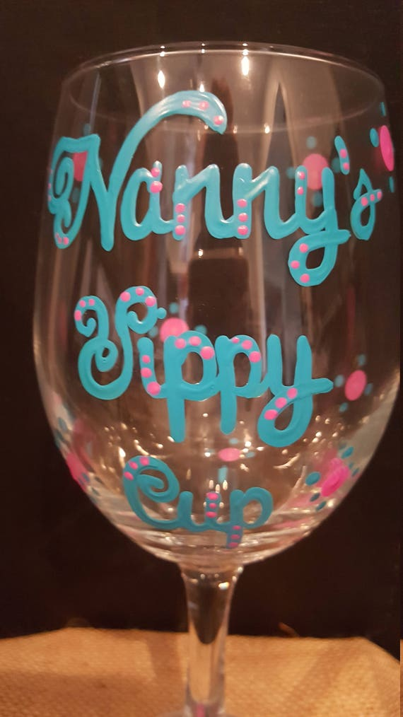 Nanny's Sippy Cup painted wineglass