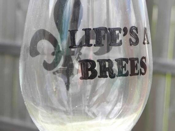 Life's A Brees- Saints Wineglass