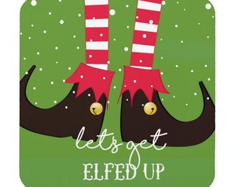 Christmas Coasters Holiday Party Let's get Elfed up Coasters Custom Bar Coasters Drink Coasters Co worker White Elephant Gift