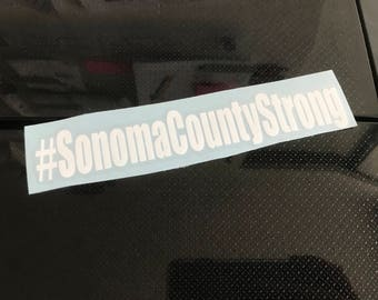Sonoma County Strong Decal, #SonomaCountyStrong, Santa Rosa Strong, Sonoma Proud, #SonomaStrong, California Fires, #SonomaProud, Decal