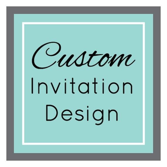 Custom Invitation Design Service Custom Invitation Design Etsy