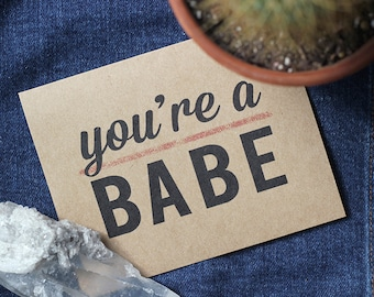 You're a Babe Card - Recycled Greeting Card