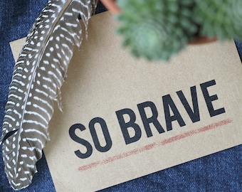 So Brave Card - Encouragement + Support Greeting Card