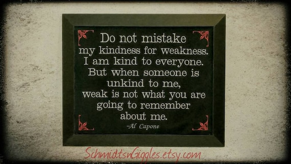 Al Capone Quote Kindness For Weakness Large Etsy