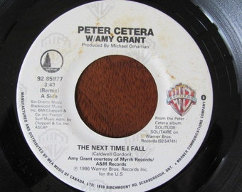 """Vintage """"The Next Time I Fall"""" Peter Cetera & Amy Grant Duet - """"Holy Moly""""  '45 Vinyl Record Album - 1981 - 80's Love Ballad - 80's Pop"""