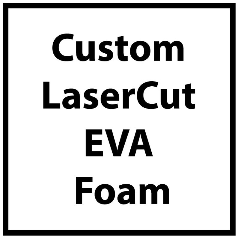 Custom Cut EVA Foam