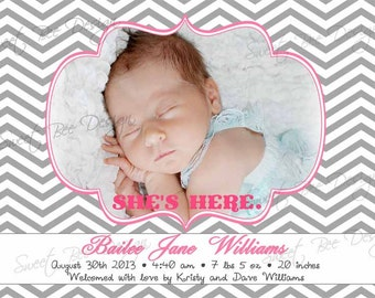 Birth Announcement / Baby Announcement BOY OR GIRL-  Chevron, She's Here