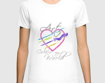 Artist T shirt Art Colors My World 3 styles white MADE TO ORDER
