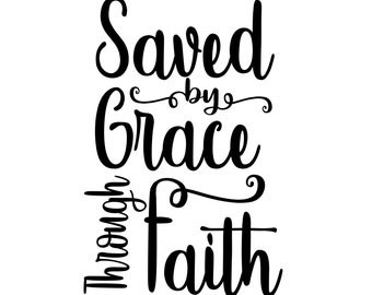 Saved by Grace through Faith, SVG, STUDIO, and JPG, Instant Download