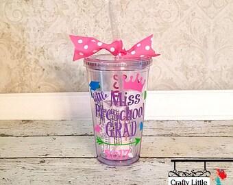 Graduation Tumbler, Graduation Gift, Little Miss Preschool Grad, Preschool graduation,  Preschool tumbler, Preschool gift