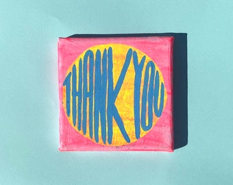 Thank You ~ 5 inch by 5 inch Canvas Painting by Sam Pletcher