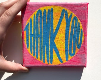 Thank You ~ 5 inch by 5 inch Canvas Painting by Sam Pletcher ~ Small Unique Art