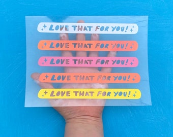 Love That For You! Vinyl Sticker