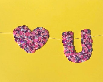Small Heart U Sequin Banner ~ Handmade Garland