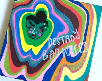 "Destroy Bad Voices :~ Painting on 5""x5"" Canvas"
