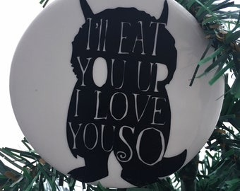 Where The Wild Things Are I'll Eat You Up I Love You So Ornament