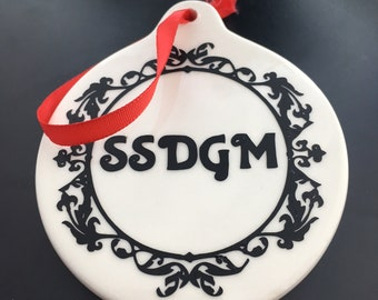 SSDGM Stay Sexy and Don't Get Murdered, My Favorite Murder Themed Ornament