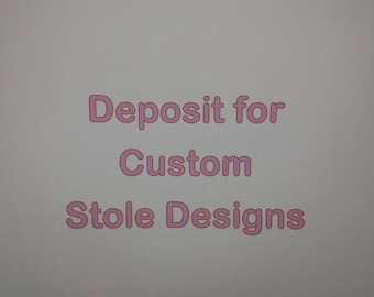 Deposit for creating a custom design for your Stole
