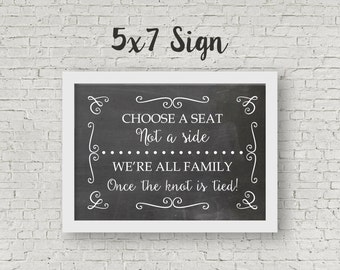TWO INSTANT DOWNLOADS Choose a Seat Not a Side Wedding Ceremony Sign 5x7 & 8x10
