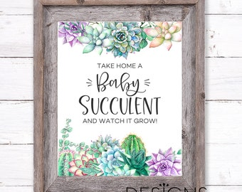 INSTANT DOWNLOAD Take A Succulent Sign for Baby Shower Favors in 8x10 AND 5x7