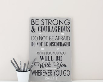 Bible Scripture Wood Sign, Be Strong and Courageous, Custom Sign, Joshua 1:9 , Spiritual Quote Sign, Wood Wall Art, Painted Signs