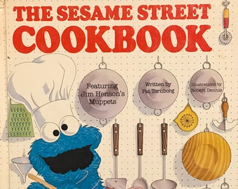 The Sesame Street Cookbook; Featuring Jim Henson's Muppets; Written by Pat Tornborg; Illustrated by Robert Dennis