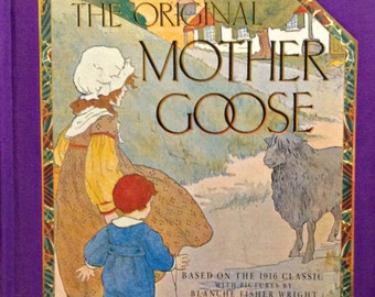 The Original MOTHER GOOSE Based on the 1916 Classic with Pictures by Blanche Fisher Wright - Excellent Gift Copy - SALE