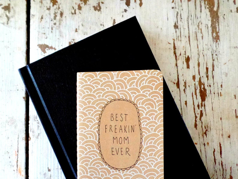 Birthday Gift For Mom From Kid To Be Best Freakin Ever Notebook G