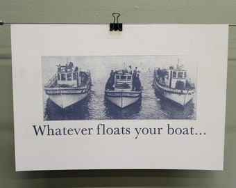 Whatever floats your boat... Letterpress Print