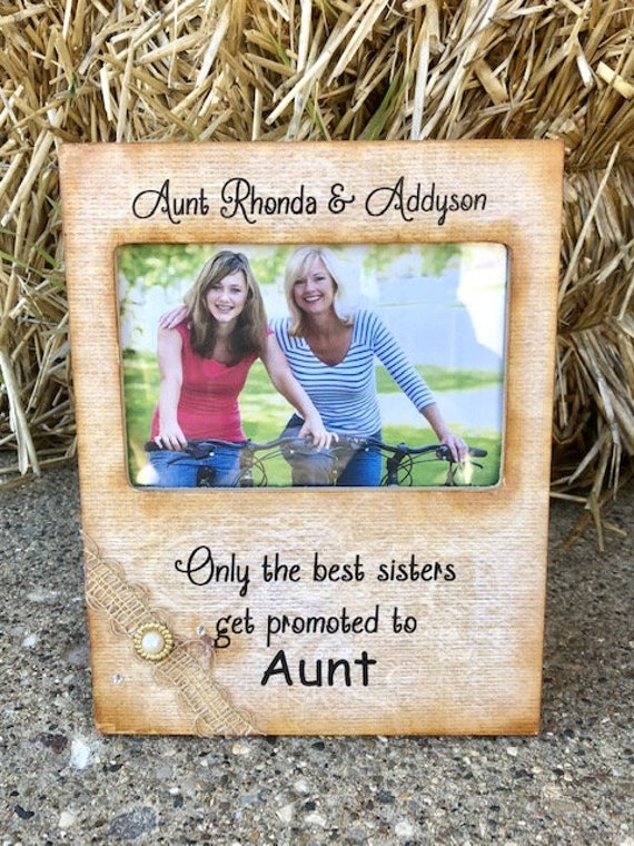 Aunt Picture Frame 46 Only The Best Sisters Get Promoted To Etsy