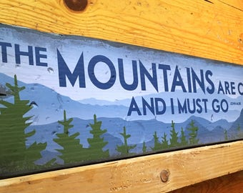 The MOUNTAINS ARE CALLING And I Must Go, Handcrafted Rustic Wood Sign, The Mountain Life, Mountain Decor for Home Cabin, John Muir Quote