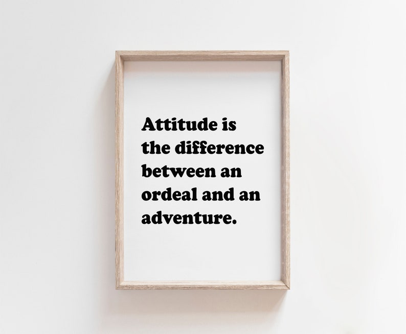 Attitude is the Difference Between an Ordeal and an Adventure image 0