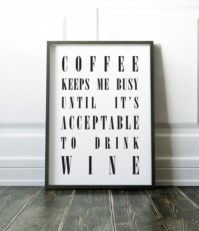Coffee keeps me busy until it's acceptable to drink wine image 0
