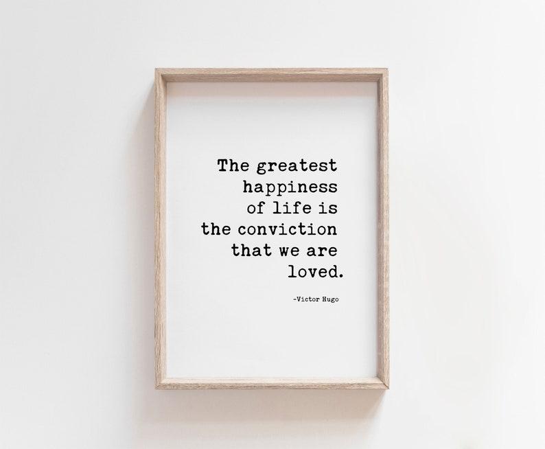 The Greatest Happiness of Life You Are Loved Quote image 0