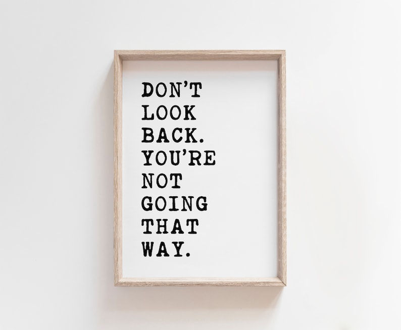 Don't look back you're not going that way Art Print image 0