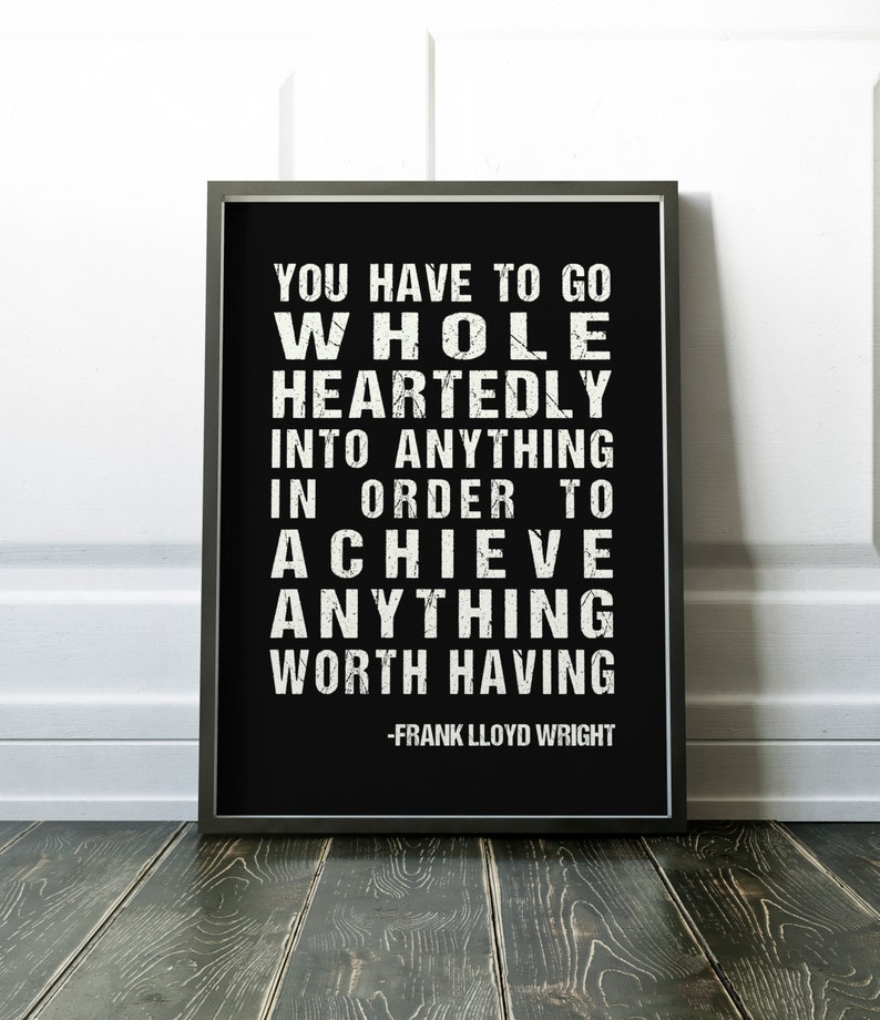 You have to go whole heartedly into anything in order to image 0