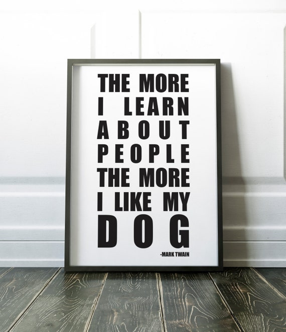 The More I Learn About People The More I Like My Dog Art Etsy