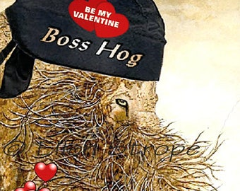 Boss Hog Valentine Card, Valentine's Day, Cards, Piggies, Bearded Pigs, Valentine's Day Cards