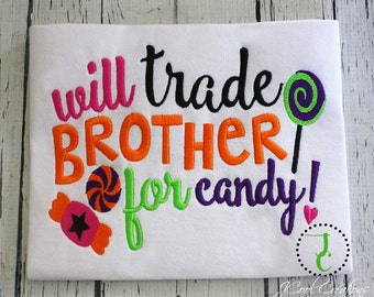 Halloween Shirt - Halloween Outfit, Sibling Halloween Shirts, Halloween Baby, Girls Halloween, Will Trade Brother For Candy, Funny tshirts