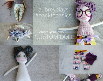 cutom. CREATE Your OWN. back to basics doll.