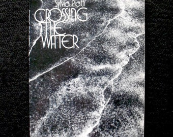 Crossing the Water--Transitional Poems by Sylvia Plath