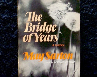 May Sarton novel--The Bridge of Years