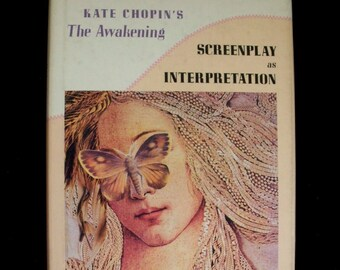 Kate Chopin's The Awakening: Screenplay as Interpretation (1992 hardcover)