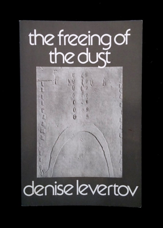 The Freeing Of The Dust Poems By Denise Levertov 1975