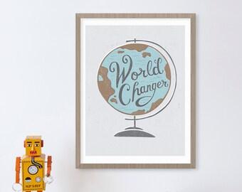 World Changer Graduation Gift, World Map Inspirational Quote, World Globe, Change the World, Change Your World, Graduation Art, Nursery Art
